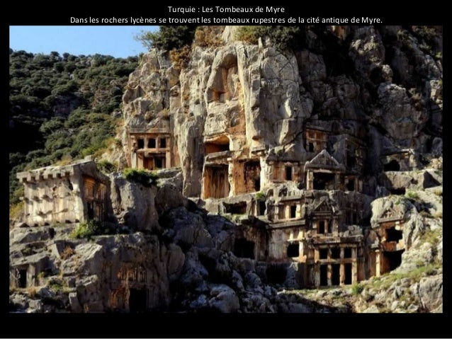 Turquie : Les Tombeaux de Myre  Dans les rochers lycènes se trouvent les tombeaux rupestres de la cité antique de Myre.