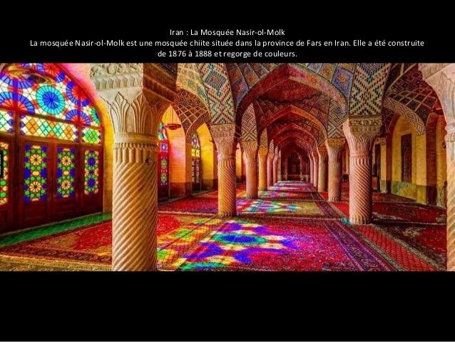 Iran : La Mosquée Nasir-ol-Molk  La mosquée Nasir-ol-Molk est une mosquée chiite située dans la province de Fars en Iran. ...