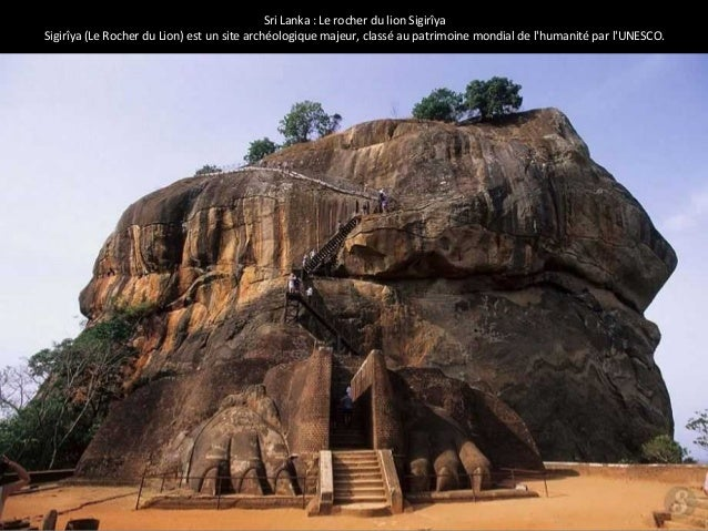 Sri Lanka : Le rocher du lion Sigirîya  Sigirîya (Le Rocher du Lion) est un site archéologique majeur, classé au patrimoin...