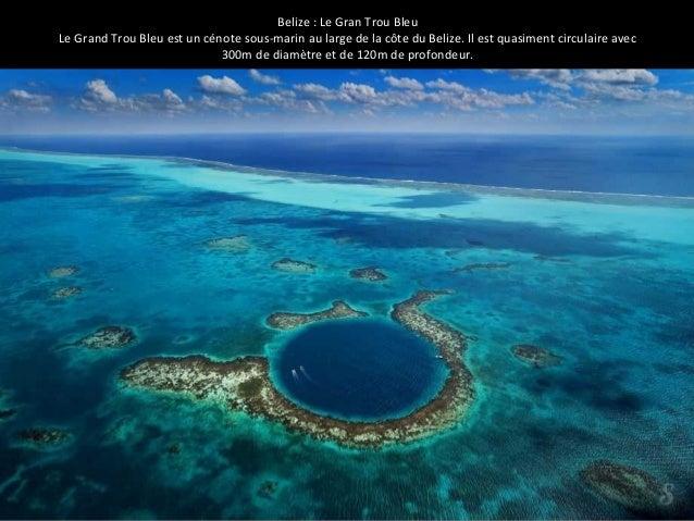 Belize : Le Gran Trou Bleu  Le Grand Trou Bleu est un cénote sous-marin au large de la côte du Belize. Il est quasiment ci...
