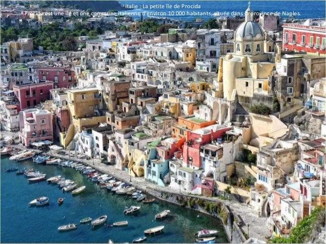 Italie : La petite île de Procida  Procida est une île et une commune italienne d'environ 10 000 habitants, située dans la...