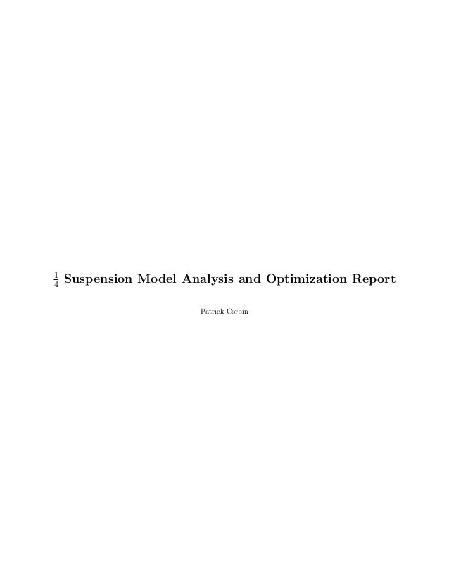 1 4 Suspension Model Analysis and Optimization Report Patrick Corbin