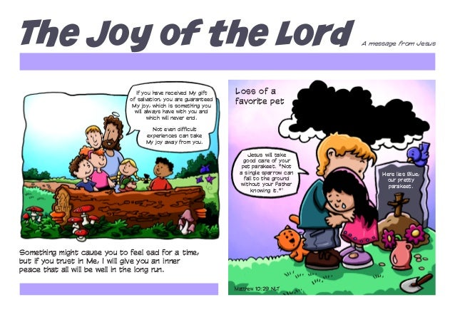 The Joy of the Lord  A message from Jesus  Loss of a favorite pet  If you have received My gift of salvation, you are guar...
