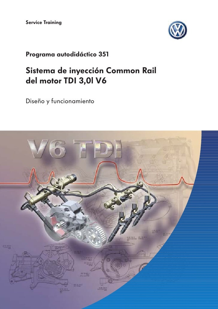 Service TrainingPrograma autodidáctico 351Sistema de inyección Common Raildel motor TDI 3,0l V6Diseño y funcionamiento