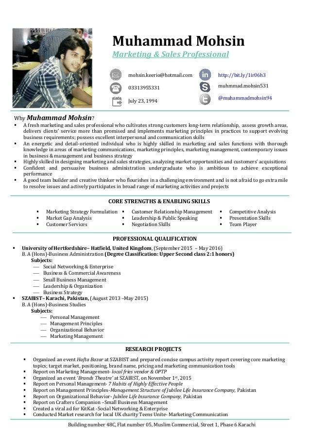 Muhammad Mohsin Marketing & Sales Professional mohsin.keerio@hotmail.com 03313955331 July 23, 1994 muhmmad.mohsin531 @muha...