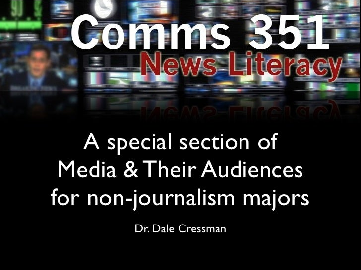 A special section of Media & Their Audiencesfor non-journalism majors        Dr. Dale Cressman