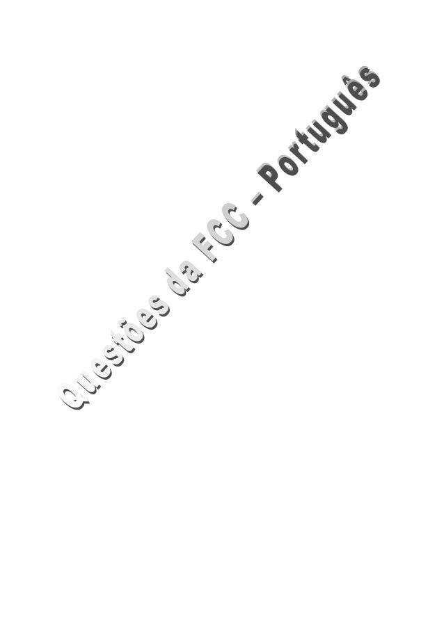 Questões da FCC – Português                                 Pág 2Atenção: As questões de números 1 a 15 referem-se ao text...