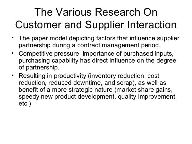 factors influencing the supplier customer relationship Despite the importance of the management of supply relationships in   relationship-specific factors influencing supplier involvement in.
