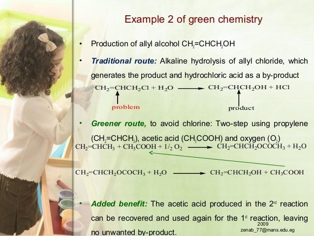 Example 2 of green chemistry • Production of allyl alcohol CH2=CHCH2OH • Traditional route: Alkaline hydrolysis of allyl c...