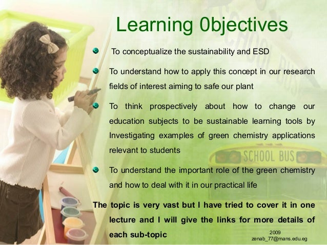 Learning 0bjectives To conceptualize the sustainability and ESD To understand how to apply this concept in our research fi...