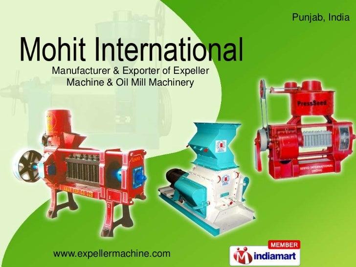 Punjab, IndiaManufacturer & Exporter of Expeller  Machine & Oil Mill Machinerywww.expellermachine.com