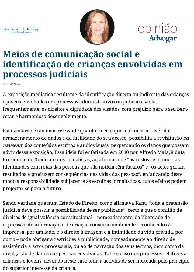 Meios de comunicação social e identificação de crianças envolvidas em processos judiciais A exposição mediática resultante...