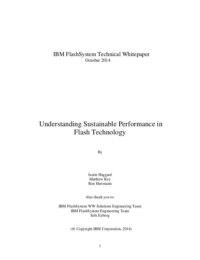 1 IBM FlashSystem Technical Whitepaper October 2014 Understanding Sustainable Performance in Flash Technology By Justin Ha...