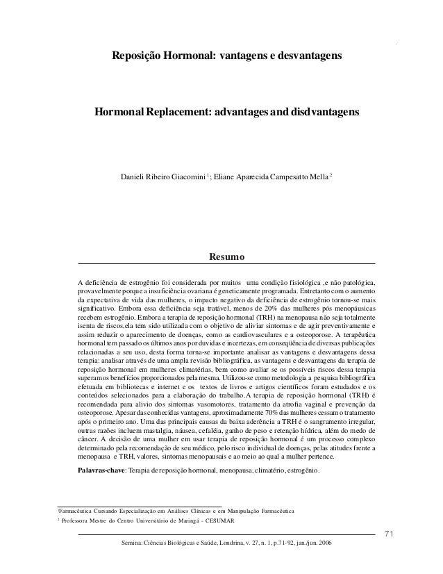71 Semina: Ciências Biológicas e Saúde, Londrina, v. 27, n. 1, p.71-92, jan./jun. 2006 Reposição Hormonal: Vantagens e Des...