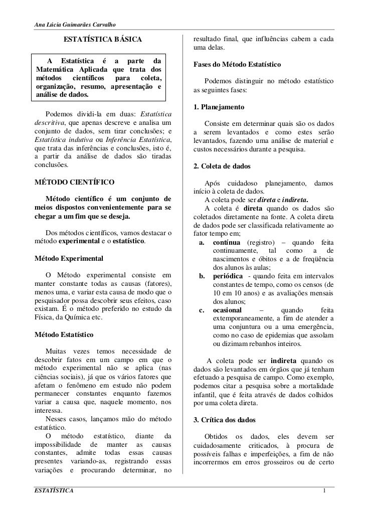Ana Lúcia Guimarães Carvalho         ESTATÍSTICA BÁSICA                       resultado final, que influências cabem a cad...