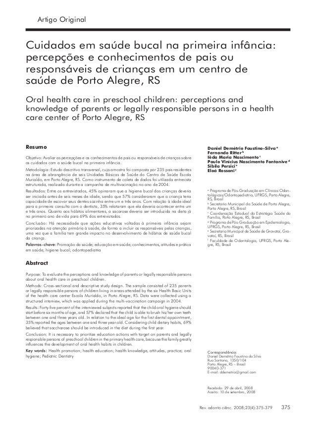 Rev. odonto ciênc. 2008;23(4):375-379 375 Faustino-Silva et al. Artigo Original Cuidados em saúde bucal na primeira infân...