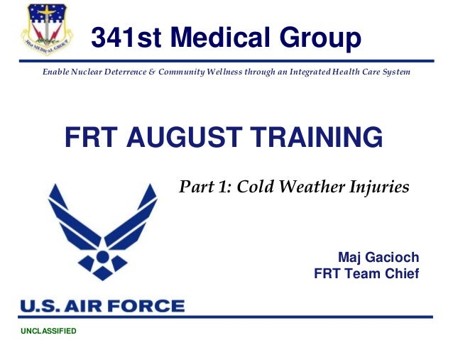 Enable Nuclear Deterrence & Community Wellness through an Integrated Health Care System 341st Medical Group UNCLASSIFIED F...