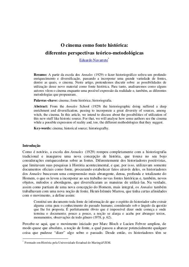 O cinema como fonte histórica: diferentes perspectivas teórico-metodológicas Eduardo Navarrete* Resumo: A partir da escola...