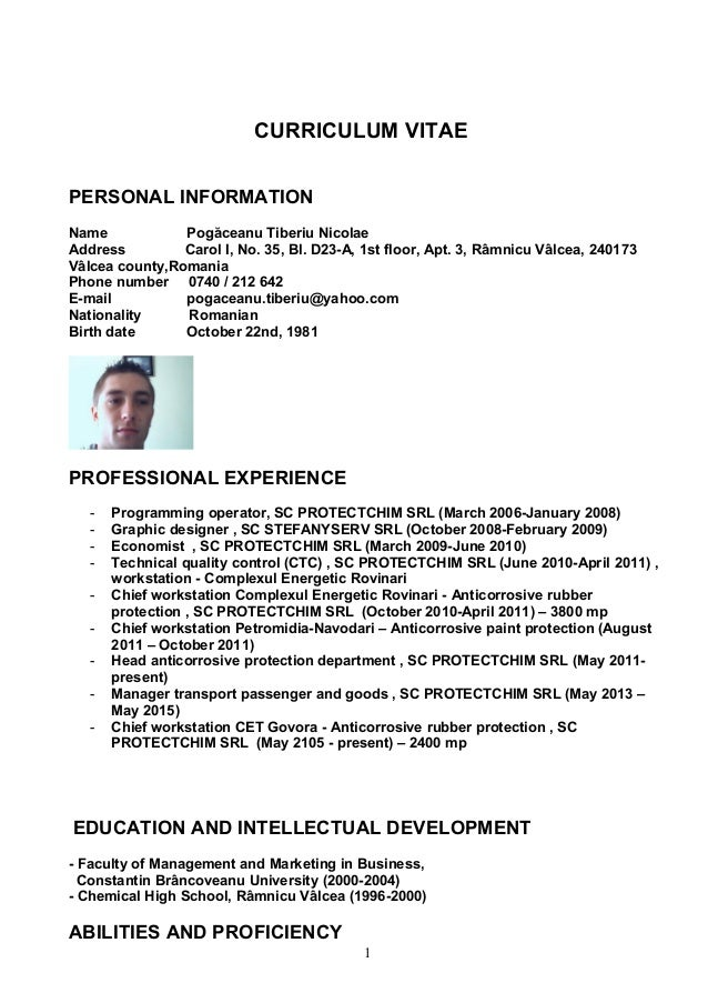 CURRICULUM VITAE PERSONAL INFORMATION Name Pogăceanu Tiberiu Nicolae Address Carol I, No. 35, Bl. D23-A, 1st floor, Apt. 3...