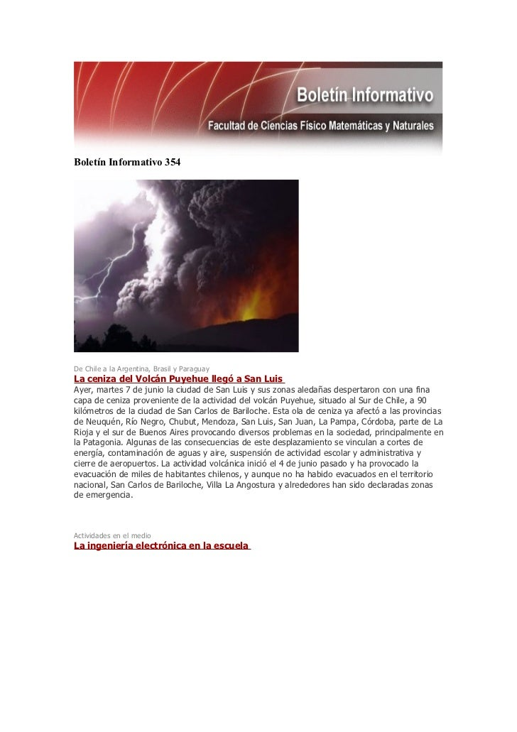 Boletín Informativo 354De Chile a la Argentina, Brasil y ParaguayLa ceniza del Volcán Puyehue llegó a San LuisAyer, martes...