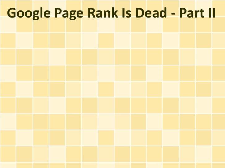 Google Page Rank Is Dead - Part II
