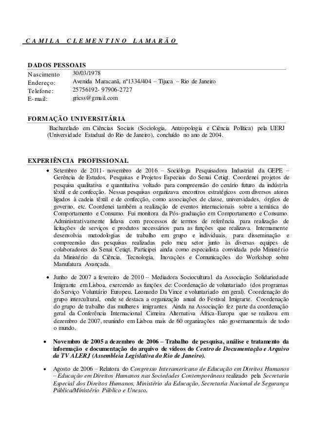 C A M I L A C L E M E N T I N O L A M A R Ã O DADOS PESSOAIS Nascimento 30/03/1978 Endereço: Avenida Maracanã, nº1334/404 ...
