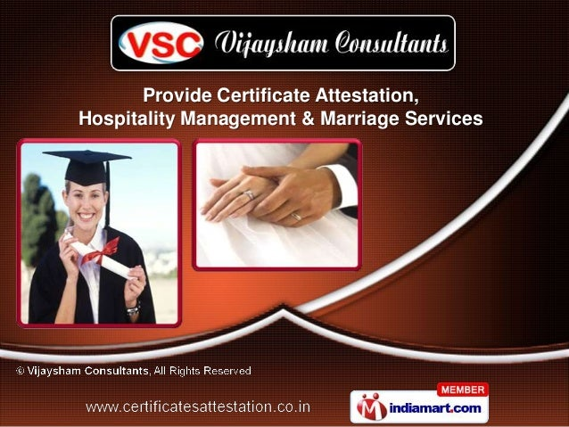 Provide Certificate Attestation,Hospitality Management & Marriage Services