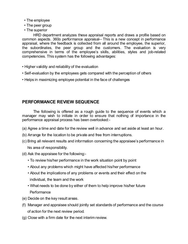 • The employee• The peer group• The superiorHRD department analyzes these appraisal reports and draws a profile based onco...