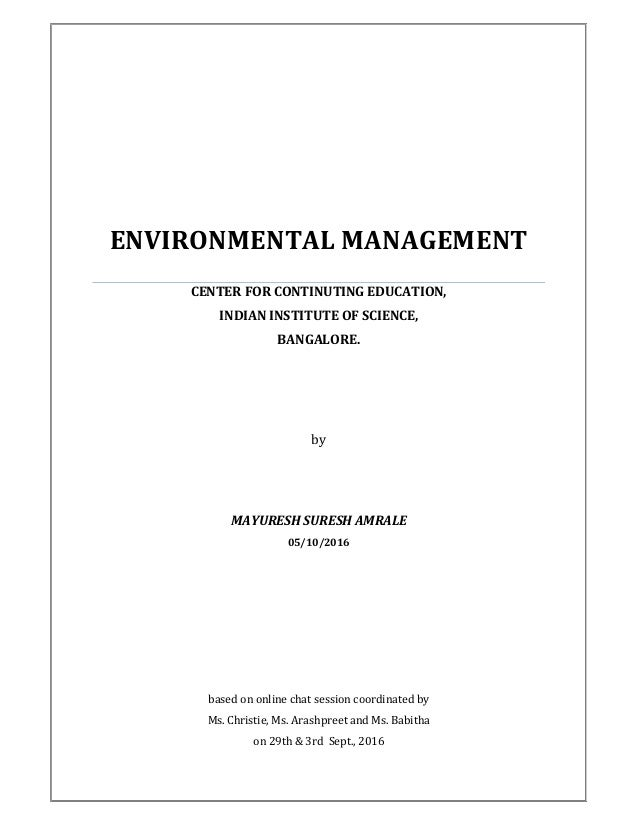 ENVIRONMENTAL MANAGEMENT CENTER FOR CONTINUTING EDUCATION, INDIAN INSTITUTE OF SCIENCE, BANGALORE. by MAYURESH SURESH AMRA...