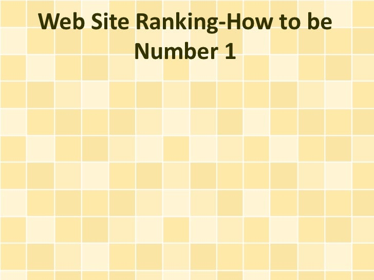 Web Site Ranking-How to be         Number 1