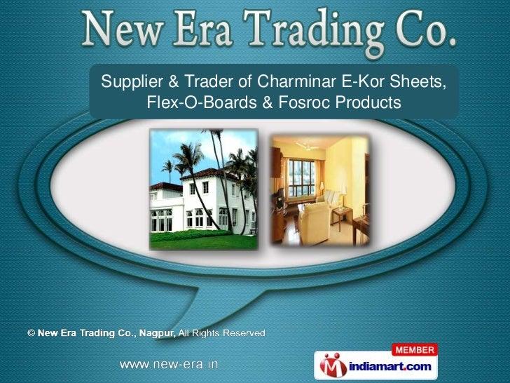 Supplier & Trader of Charminar E-Kor Sheets,      Flex-O-Boards & Fosroc Products