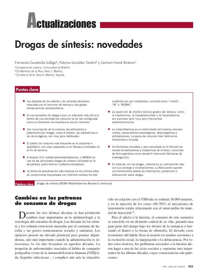 ActualizacionesDrogas de síntesis: novedadesFernando Caudevilla Gálligoa, Paloma González Tardónb y Carmen Fenoll Brotonsc...