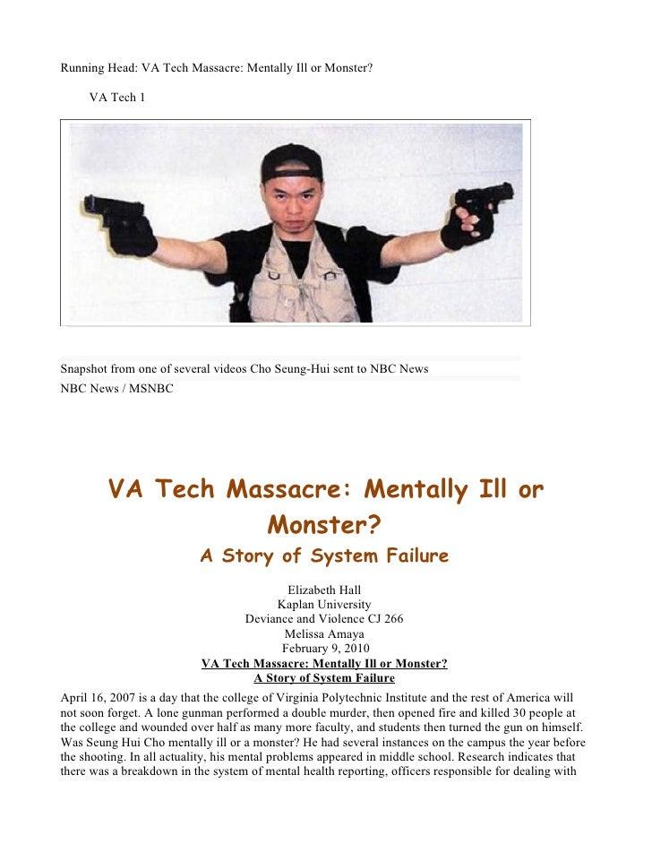 Running Head: VA Tech Massacre: Mentally Ill or Monster?       VA Tech 1     Snapshot from one of several videos Cho Seung...