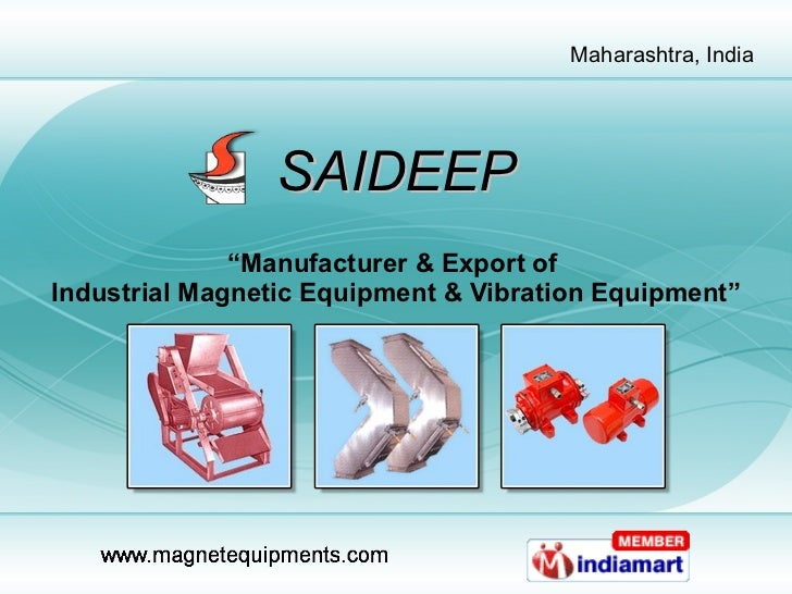 "SAIDEEP "" Manufacturer & Export of  Industrial Magnetic Equipment & Vibration Equipment"""