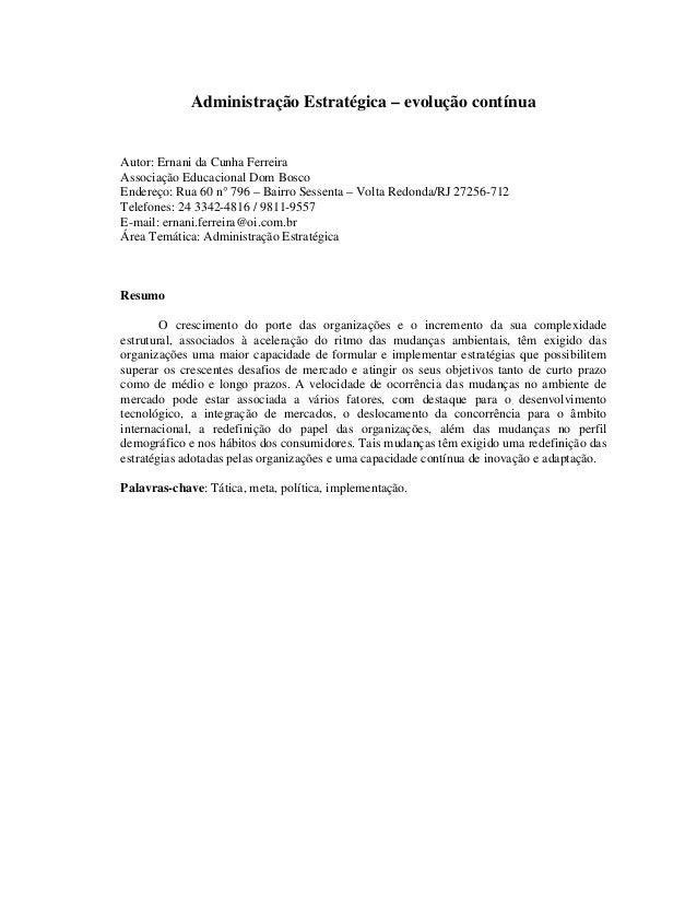Administração Estratégica – evolução contínuaAutor: Ernani da Cunha FerreiraAssociação Educacional Dom BoscoEndereço: Rua ...