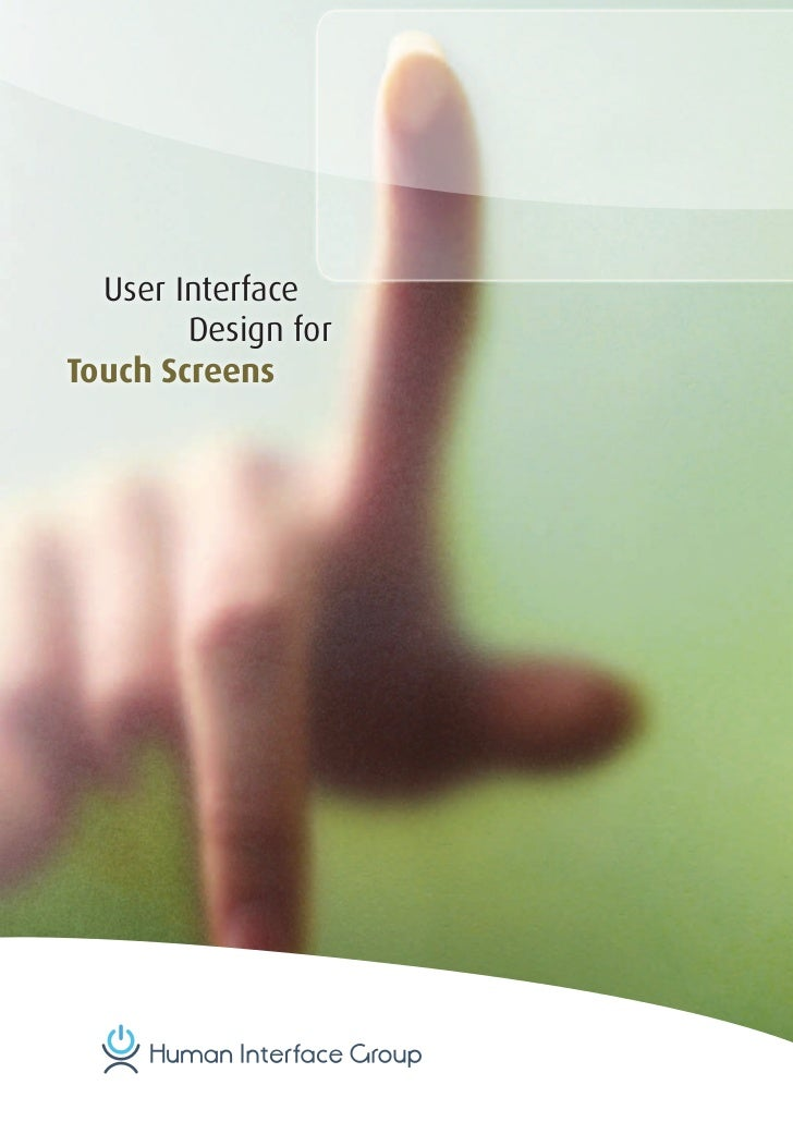 User Interface        Design forTouch Screens