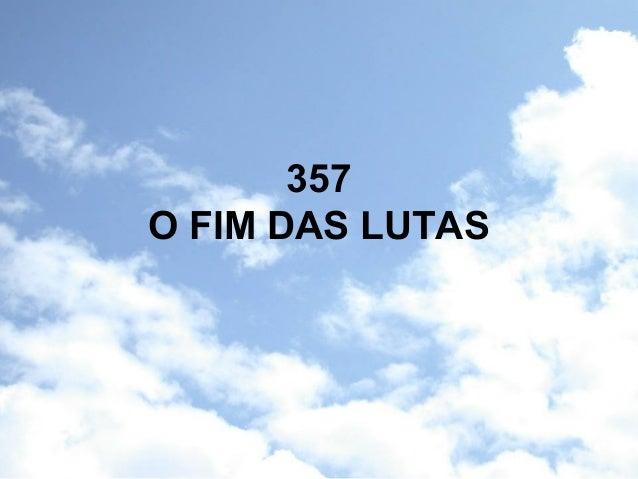 357 O FIM DAS LUTAS