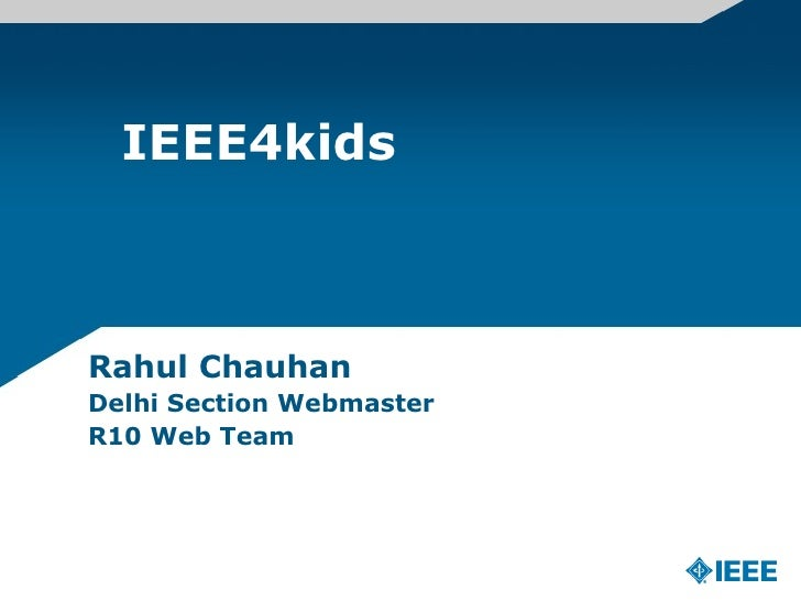 IEEE4kids Rahul Chauhan Delhi Section Webmaster R10 Web Team