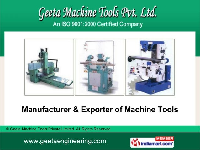 © Geeta Machine Tools Private Limited. All Rights Reserved www.geetaengineering.com Manufacturer & Exporter of Machine Too...