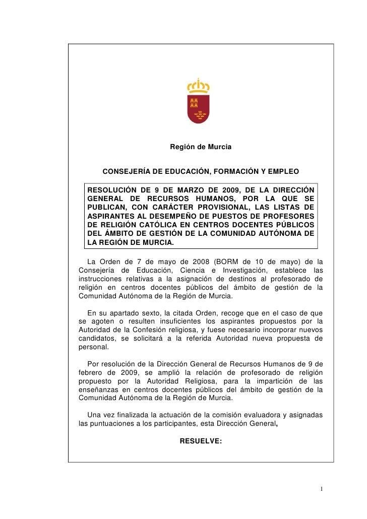 Región de Murcia          CONSEJERÍA DE EDUCACIÓN, FORMACIÓN Y EMPLEO    RESOLUCIÓN DE 9 DE MARZO DE 2009, DE LA DIRECCIÓN...