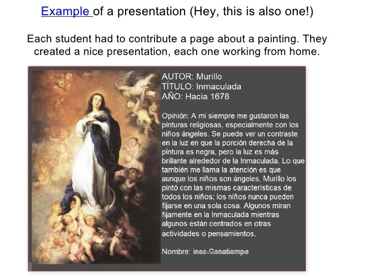 Example of a presentation (Hey, this is also one!)<br /><br />Each student had to contribute a page about a painting. The...