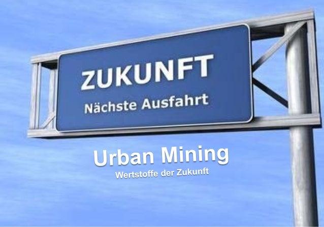 Urban Mining – Wertstoffe der Zukunft Kondratjew-Zyklen                                                                   ...