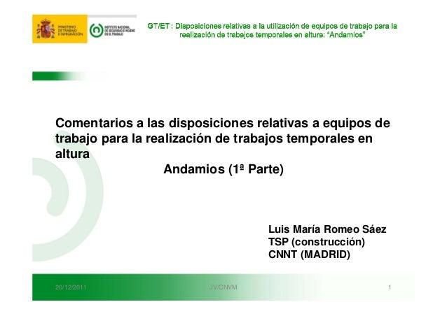 20/12/2011 JV/CNVM 1 Comentarios a las disposiciones relativas a equipos de trabajo para la realización de trabajos tempor...