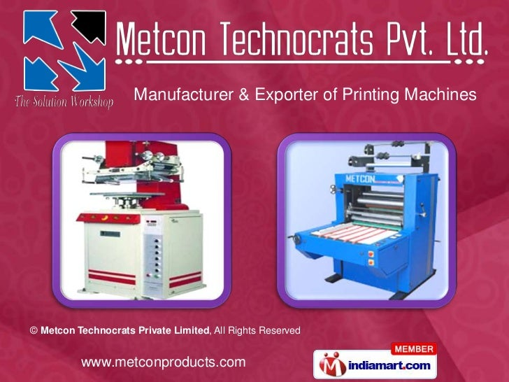 Manufacturer & Exporter of Printing Machines© Metcon Technocrats Private Limited, All Rights Reserved          www.metconp...