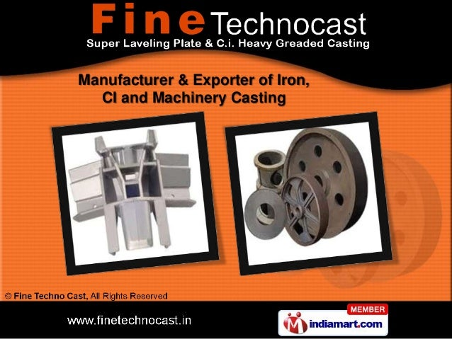 Manufacturer & Exporter of Iron,  CI and Machinery Casting