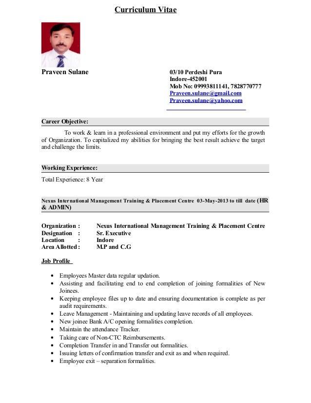 Curriculum Vitae Praveen Sulane 03/10 Perdeshi Pura Indore-452001 Mob No: 09993811141, 7828770777 Praveen.sulane@gmail.com...