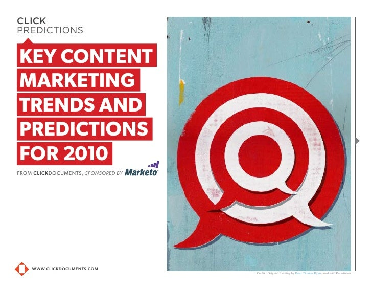 CLICK PREDICTIONS   key content marketing trends and Predictions for 2010 from clickDoCUmENTS, sponsored by         www.cl...