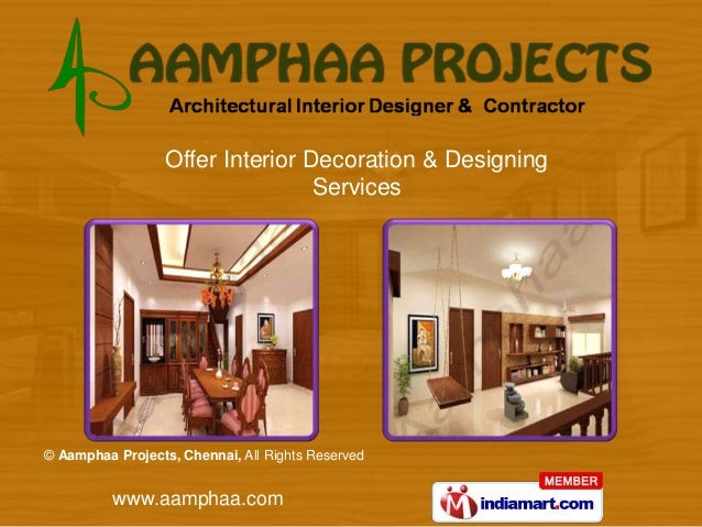 Offer Interior Decoration & Designing                                  Services© Aamphaa Projects, Chennai, All Rights Res...