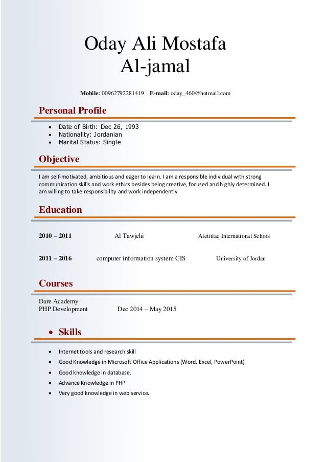 Oday Ali Mostafa Al-jamal Mobile: 00962792281419 E-mail: oday_460@hotmail.com Personal Profile  Date of Birth: Dec 26, 19...
