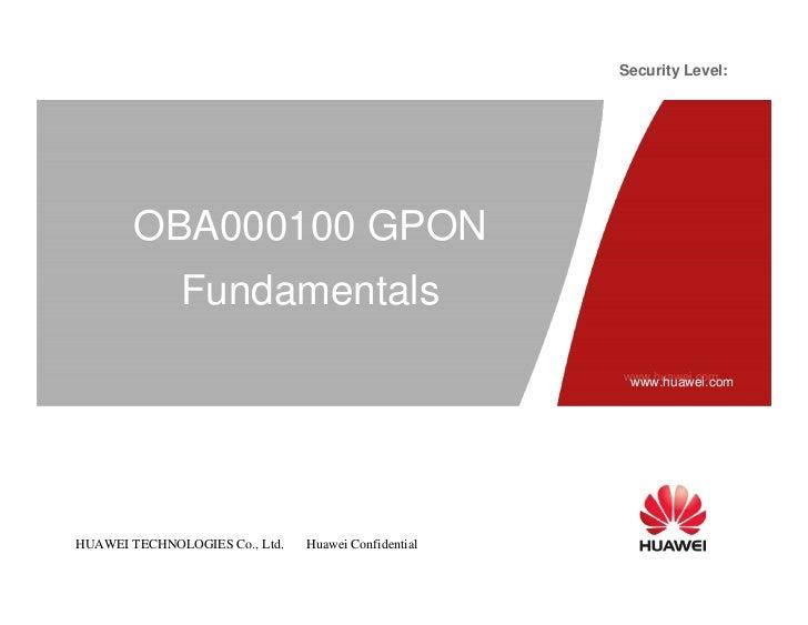 Security Level:        OBA000100 GPON              Fundamentals                                                      www.h...